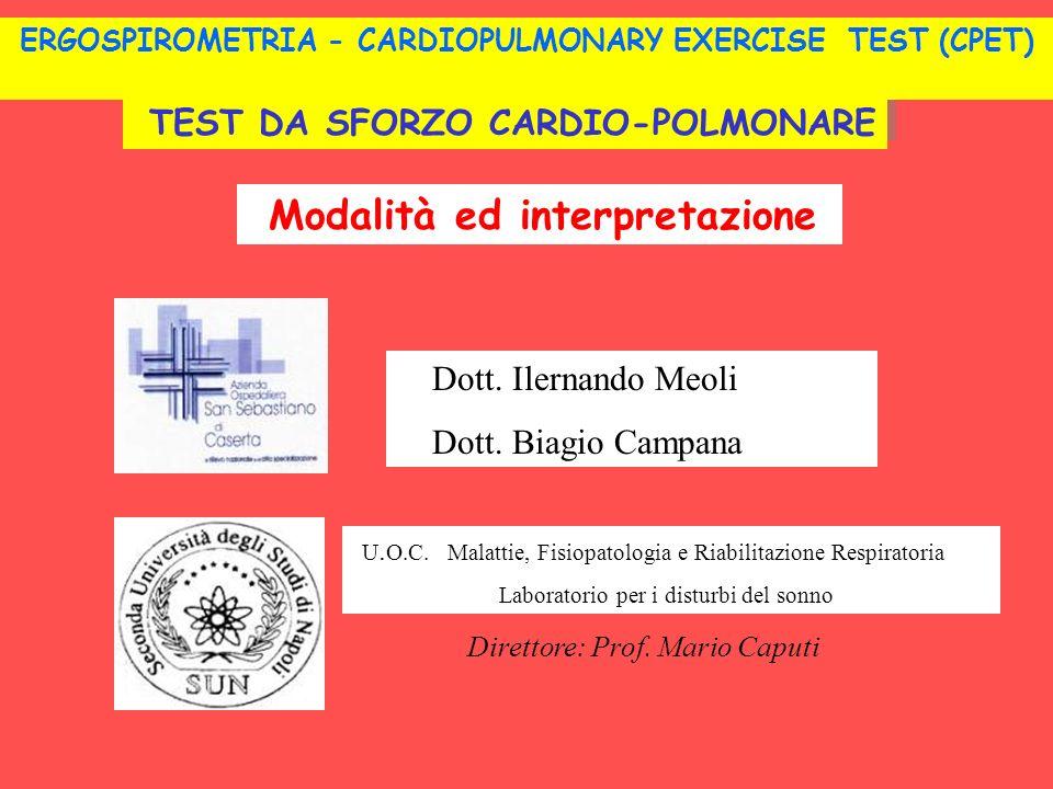 TEST DA SFORZO CARDIO-POLMONARE U. O.C. Malattie, Fisiopatologia e Riabilitazione Respiratoria Laboratorio per i disturbi del sonno Direttore: Prof. M