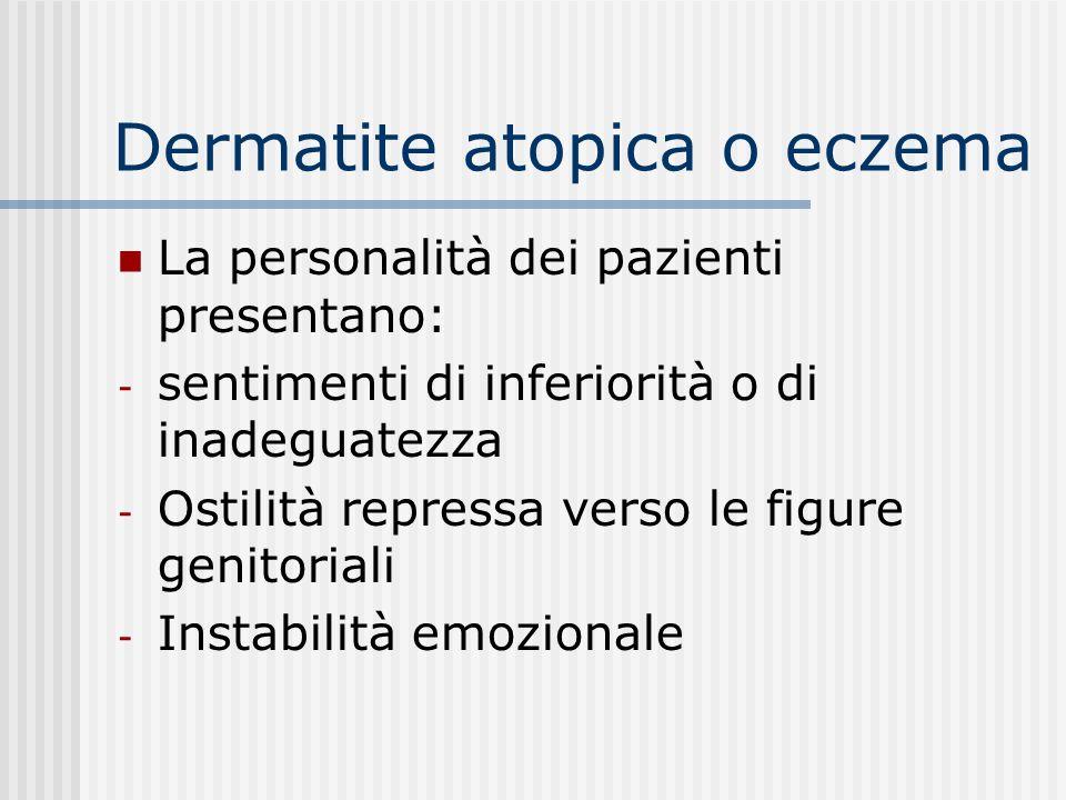 Dermatite atopica o eczema Nel 70% dei casi la malattia è preceduta da eventi di vita stressanti Lentità dello stress psicosociale e il disagio correlato sono importanti predittori dei sintomi