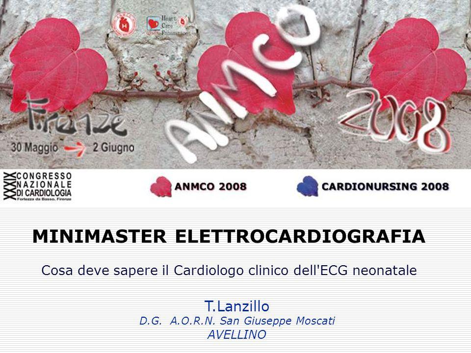 A.O. S. G. Moscati Avellino T.Lanzillo D.G. A.O.R.N. San Giuseppe Moscati AVELLINO MINIMASTER ELETTROCARDIOGRAFIA Cosa deve sapere il Cardiologo clini