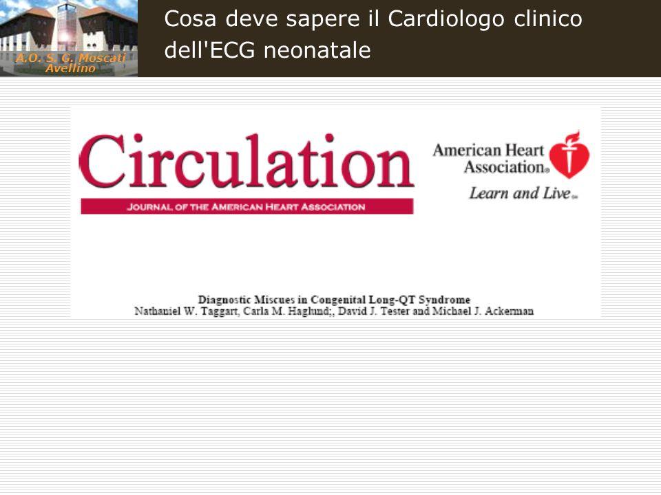 A.O. S. G. Moscati Avellino Cosa deve sapere il Cardiologo clinico dell'ECG neonatale
