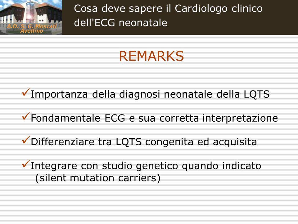A.O. S. G. Moscati Avellino Cosa deve sapere il Cardiologo clinico dell'ECG neonatale Importanza della diagnosi neonatale della LQTS Fondamentale ECG