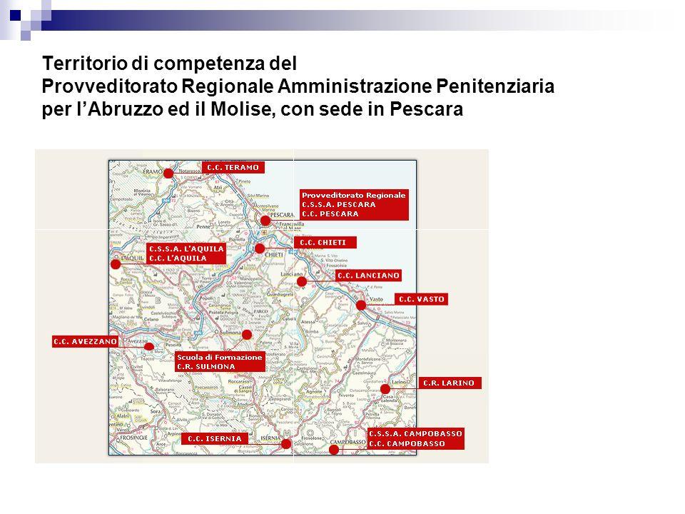 Territorio di competenza del Provveditorato Regionale Amministrazione Penitenziaria per lAbruzzo ed il Molise, con sede in Pescara