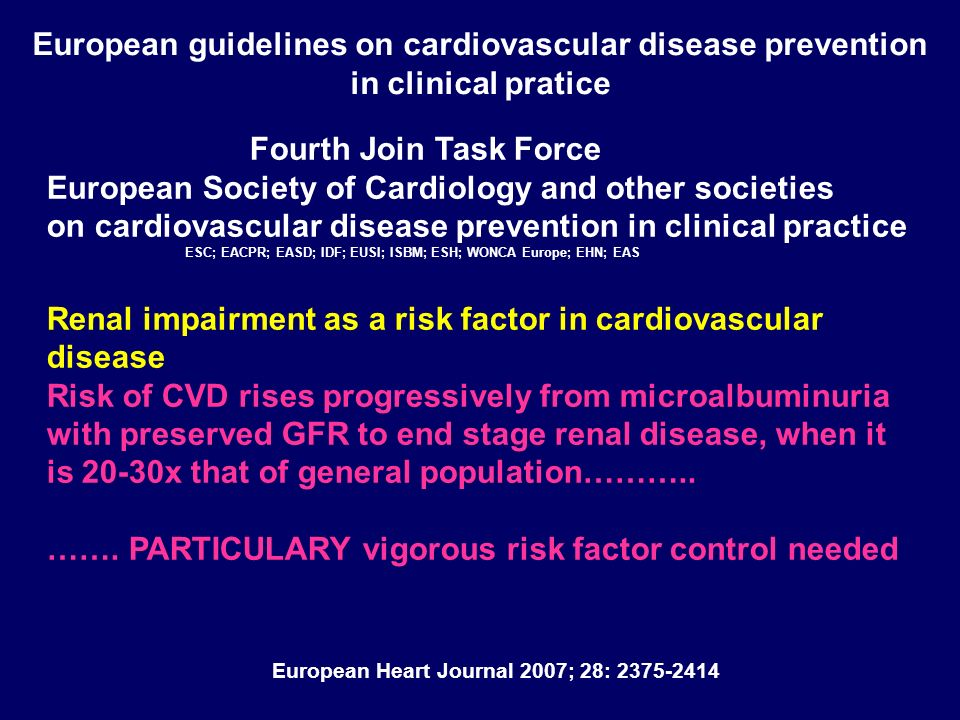European Heart Journal 2007; 28: 2375-2414 Fourth Join Task Force European Society of Cardiology and other societies on cardiovascular disease prevent