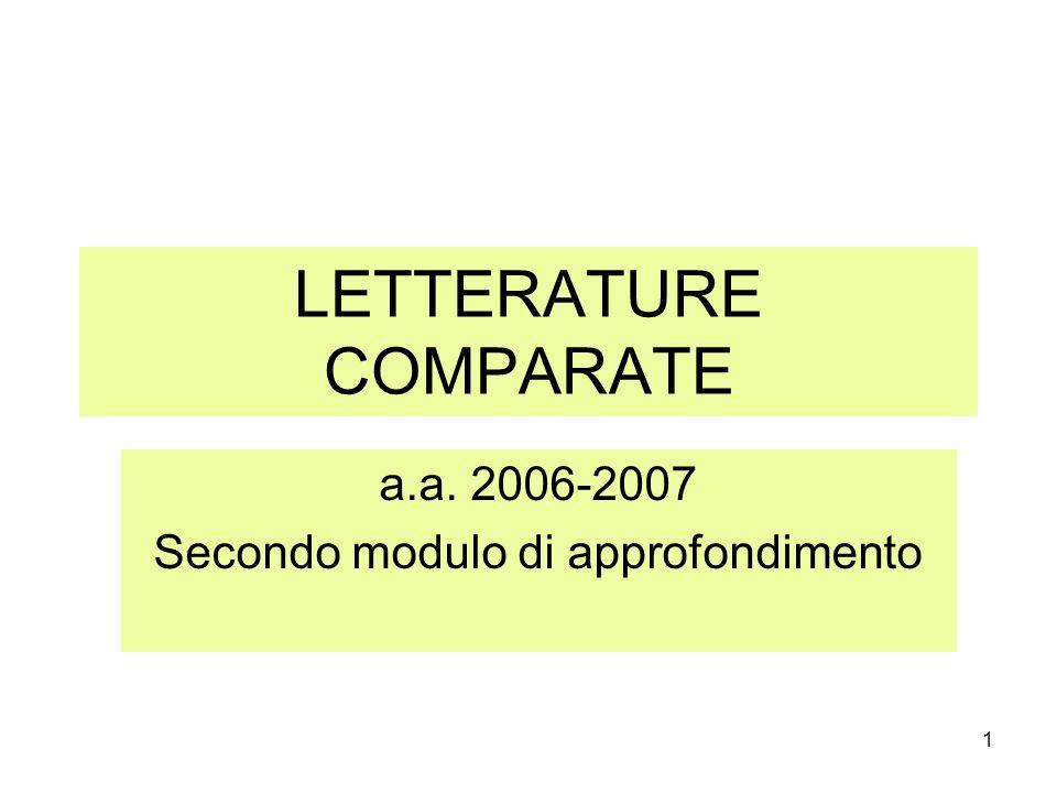 1 LETTERATURE COMPARATE a.a. 2006-2007 Secondo modulo di approfondimento