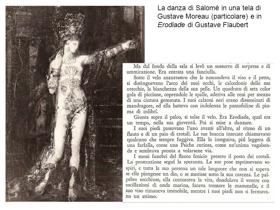 11 La danza di Salomé in una tela di Gustave Moreau (particolare) e in Erodiade di Gustave Flaubert