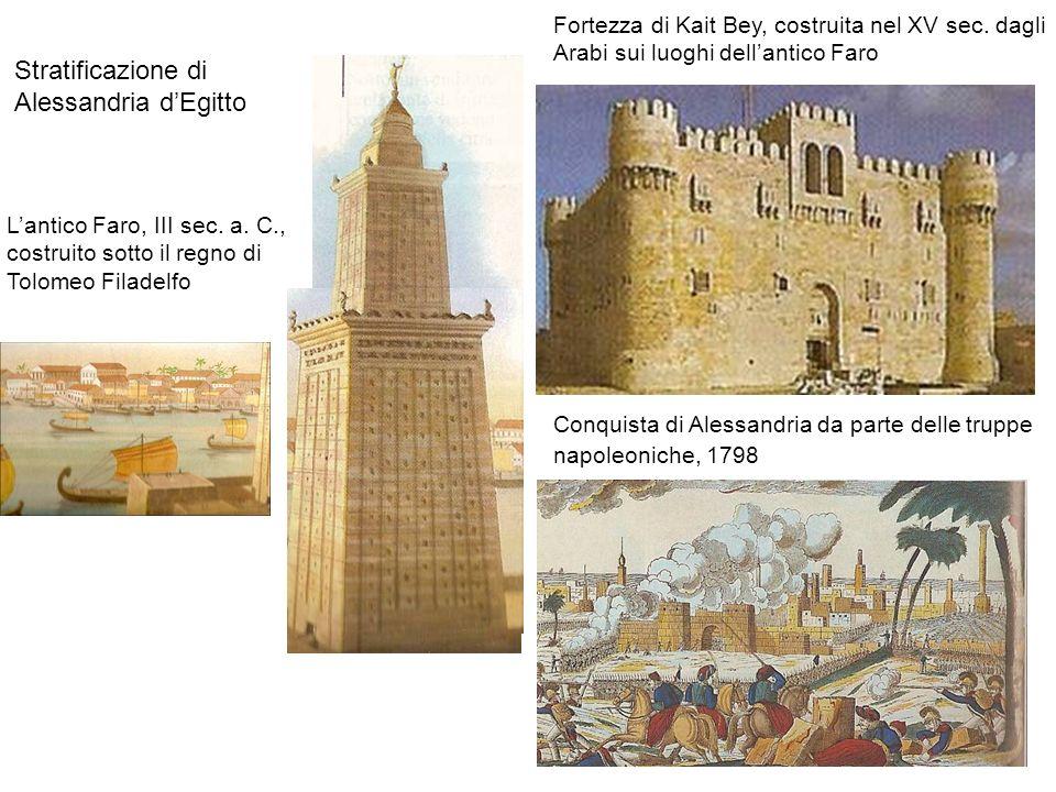 13 Stratificazione di Alessandria dEgitto Lantico Faro, III sec. a. C., costruito sotto il regno di Tolomeo Filadelfo Conquista di Alessandria da part