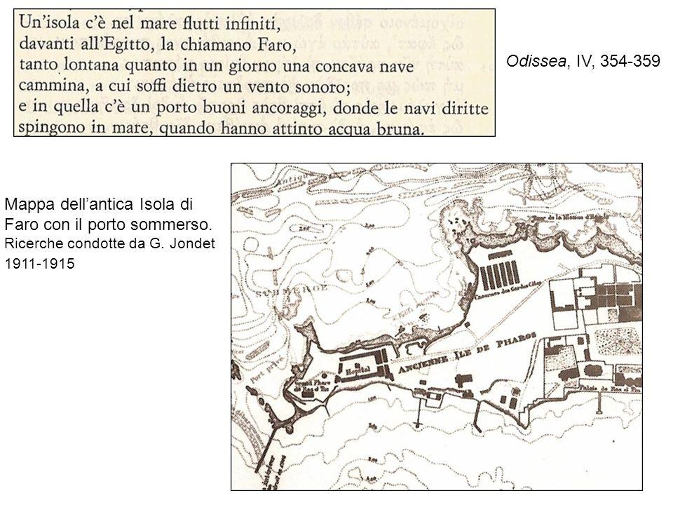 7 Odissea, IV, 354-359 Mappa dellantica Isola di Faro con il porto sommerso. Ricerche condotte da G. Jondet 1911-1915