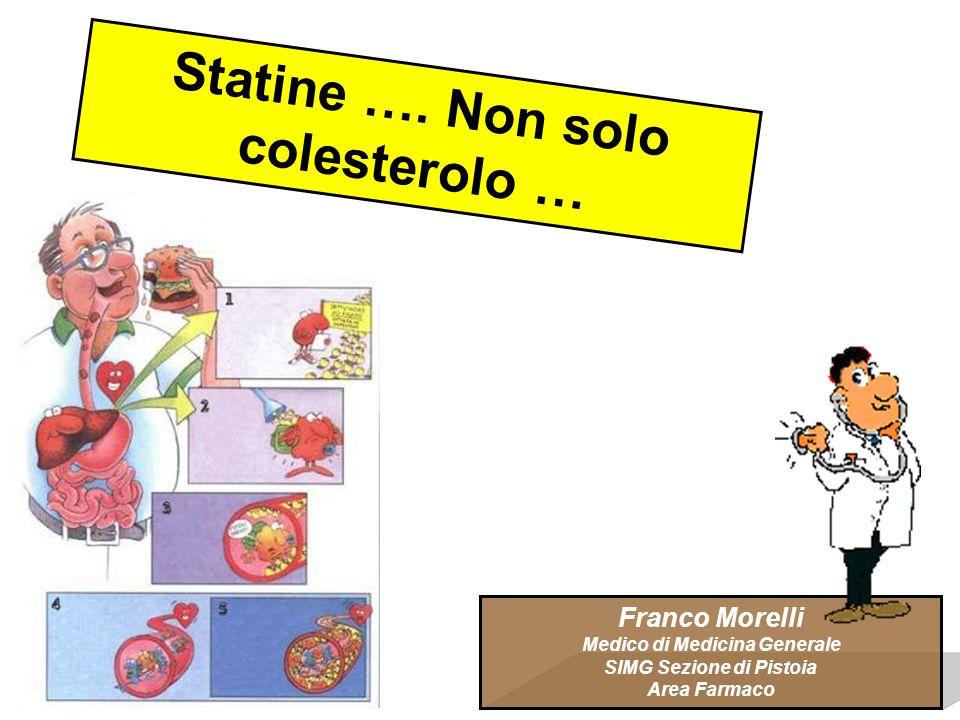 Franco Morelli Medico di Medicina Generale SIMG Sezione di Pistoia Area Farmaco Statine ….