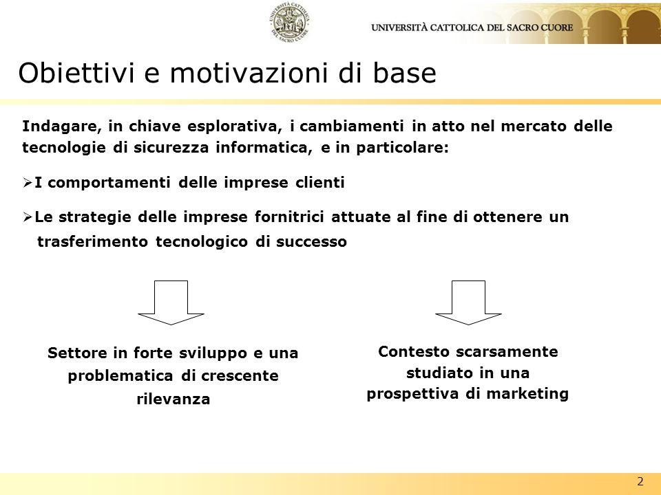 2 Obiettivi e motivazioni di base Indagare, in chiave esplorativa, i cambiamenti in atto nel mercato delle tecnologie di sicurezza informatica, e in p