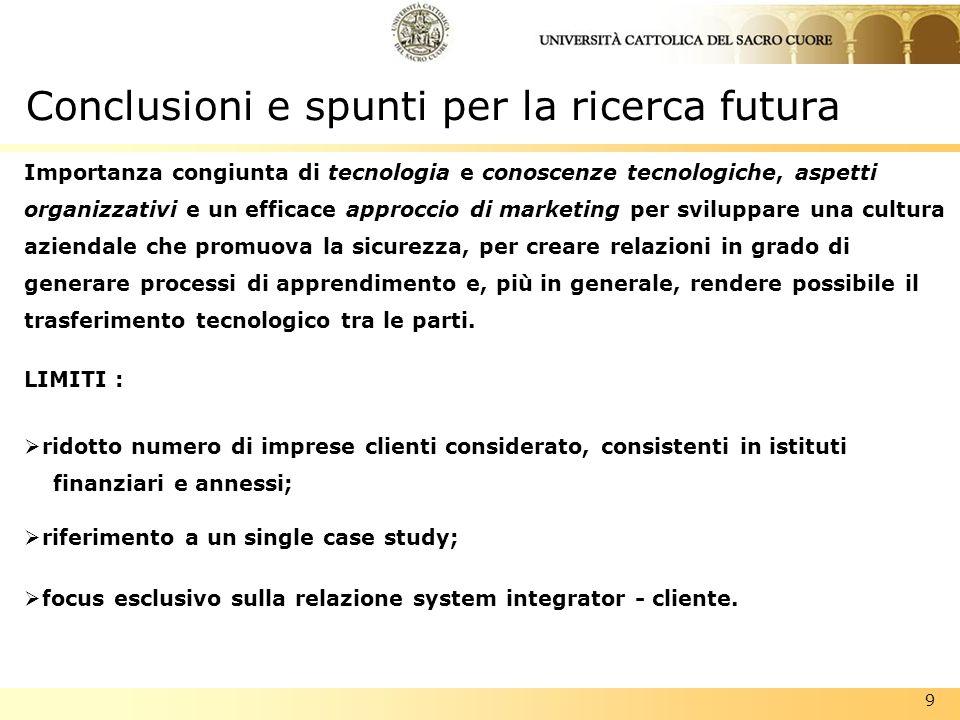 9 Conclusioni e spunti per la ricerca futura Importanza congiunta di tecnologia e conoscenze tecnologiche, aspetti organizzativi e un efficace approcc