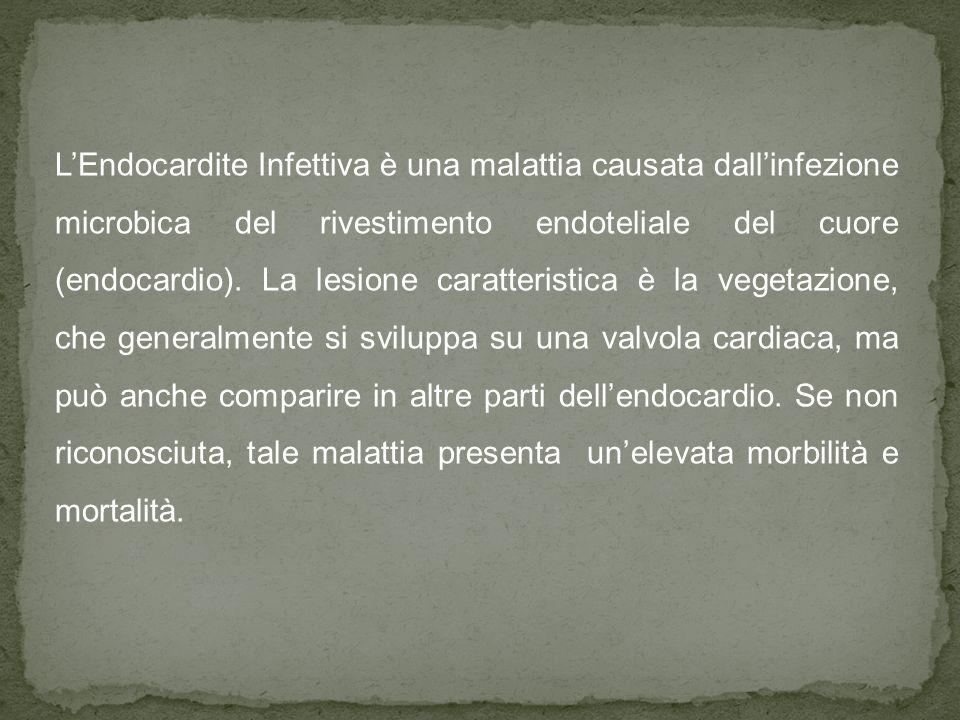 LEndocardite Infettiva è una malattia causata dallinfezione microbica del rivestimento endoteliale del cuore (endocardio). La lesione caratteristica è