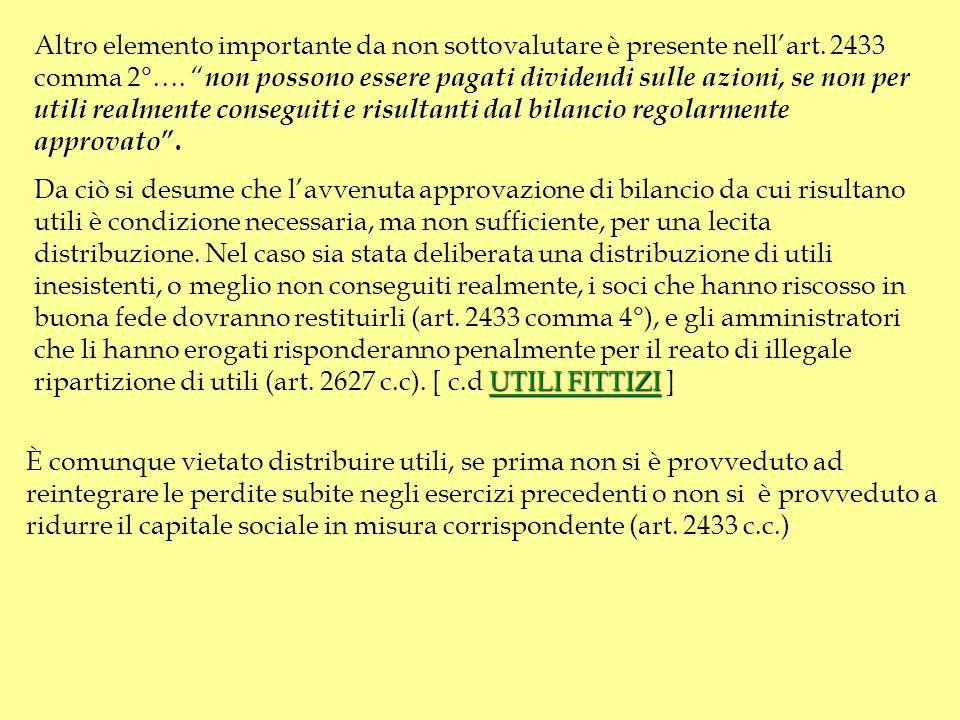 Utili – riserve - dividendi La distribuzione degli utili è stabilita dalla stessa assemblea che approva il bilancio. Qualora dal bilancio di esercizio