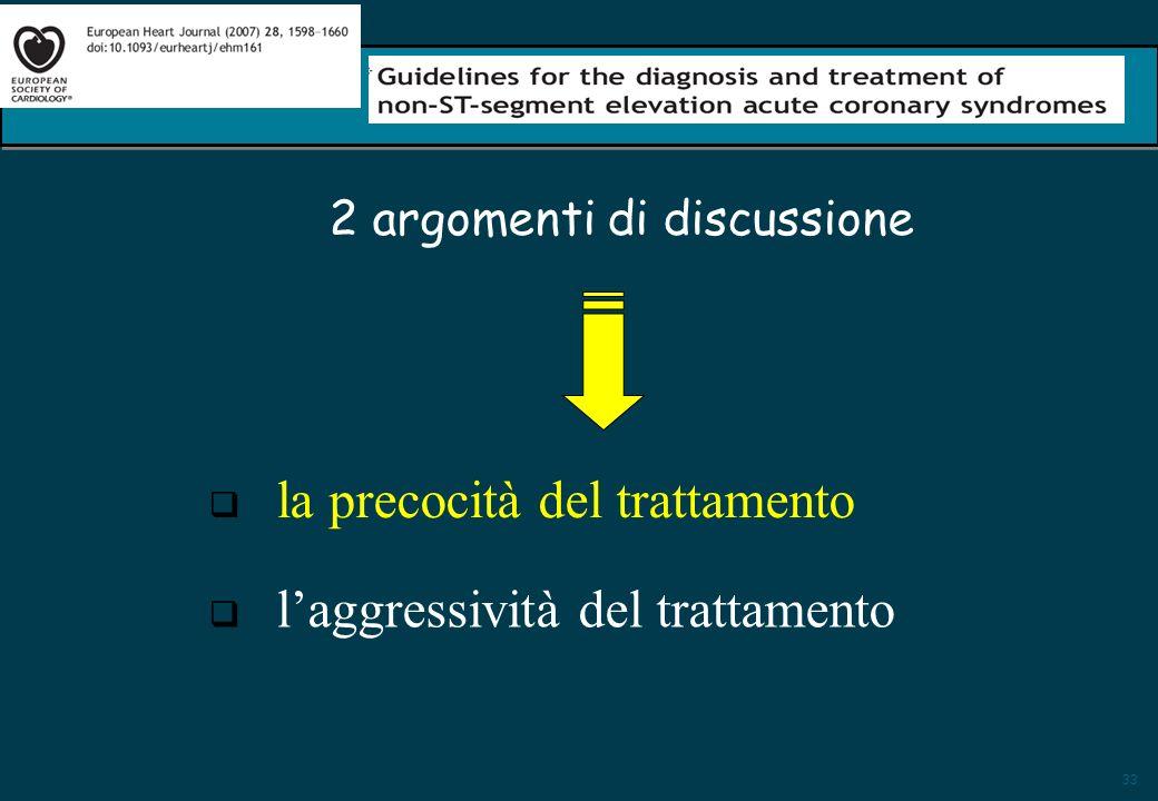 33 2 argomenti di discussione la precocità del trattamento laggressività del trattamento