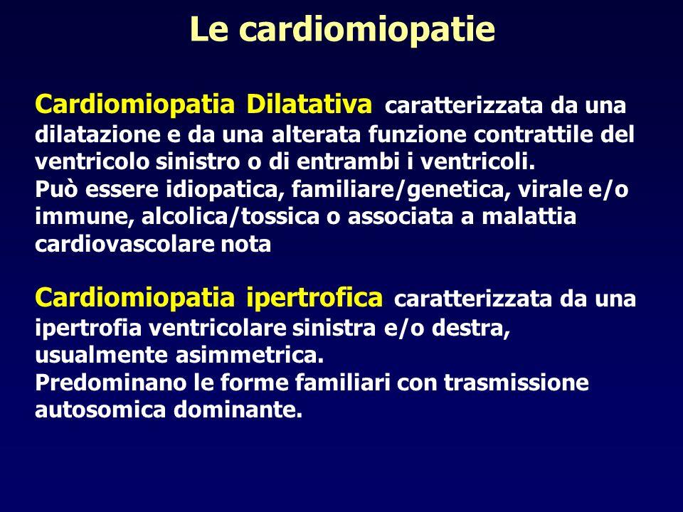 Le cardiomiopatie Cardiomiopatia Dilatativa caratterizzata da una dilatazione e da una alterata funzione contrattile del ventricolo sinistro o di entr