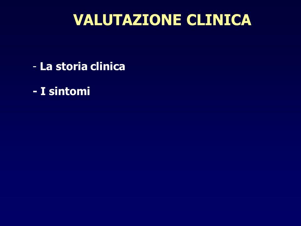 VALUTAZIONE CLINICA - La storia clinica - I sintomi