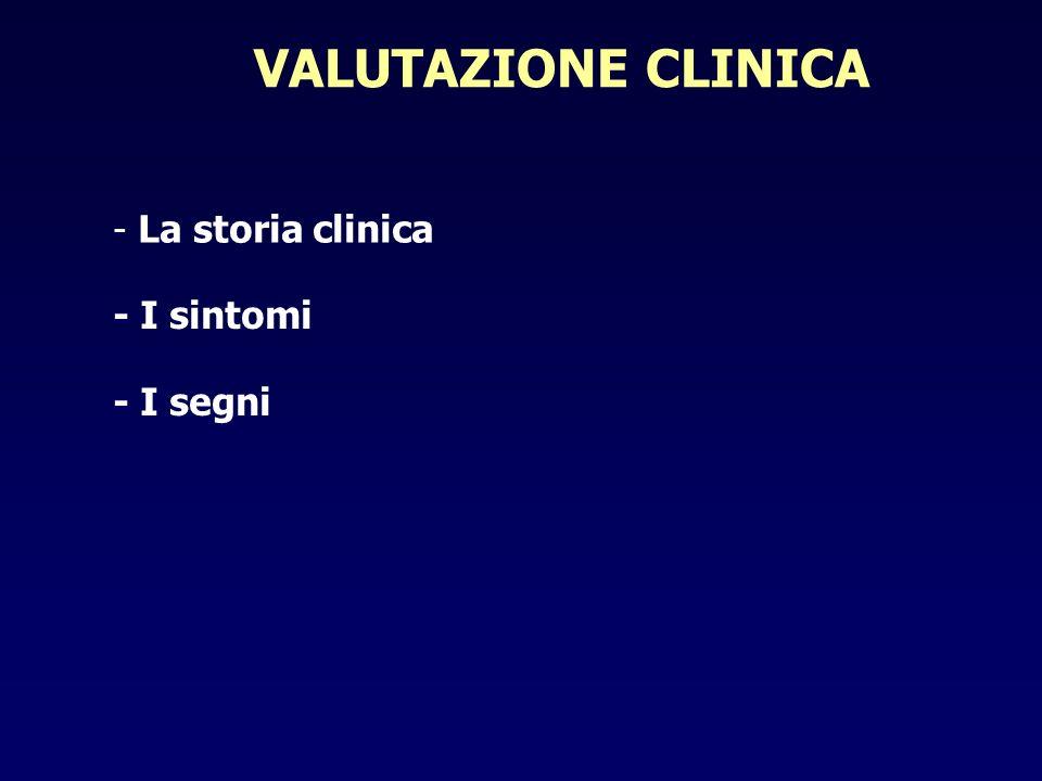 VALUTAZIONE CLINICA - La storia clinica - I sintomi - I segni