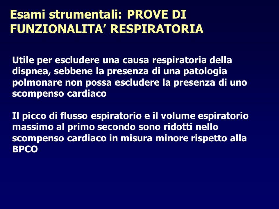 Esami strumentali: PROVE DI FUNZIONALITA RESPIRATORIA Utile per escludere una causa respiratoria della dispnea, sebbene la presenza di una patologia p