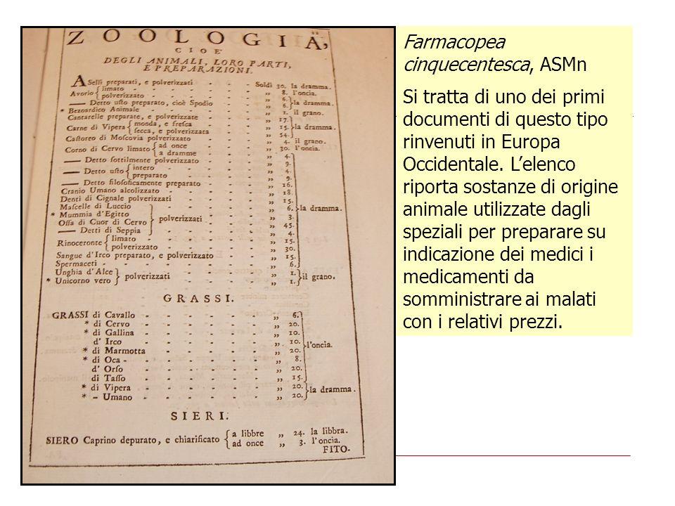 Farmacopea cinquecentesca, ASMn Si tratta di uno dei primi documenti di questo tipo rinvenuti in Europa Occidentale. Lelenco riporta sostanze di origi