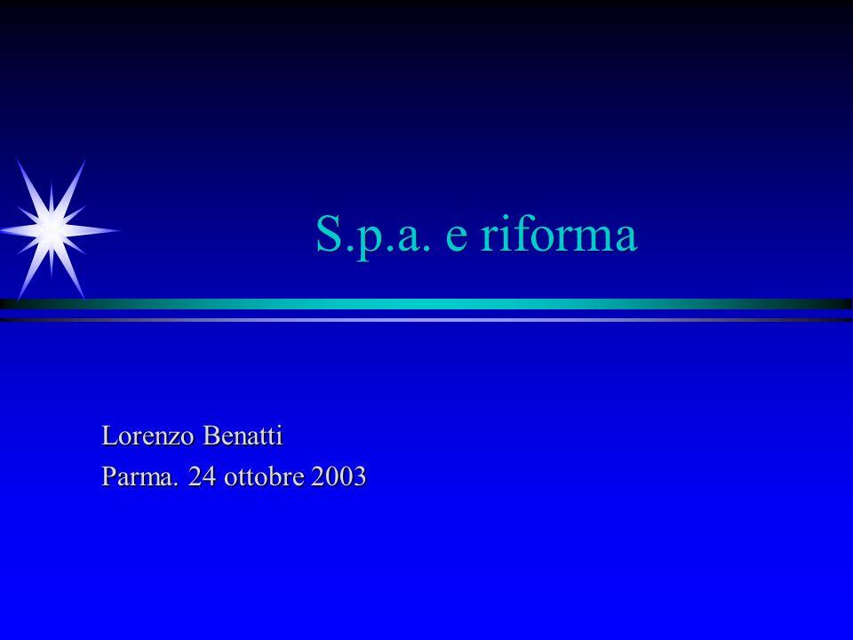 S.p.a. e riforma Lorenzo Benatti Parma. 24 ottobre 2003