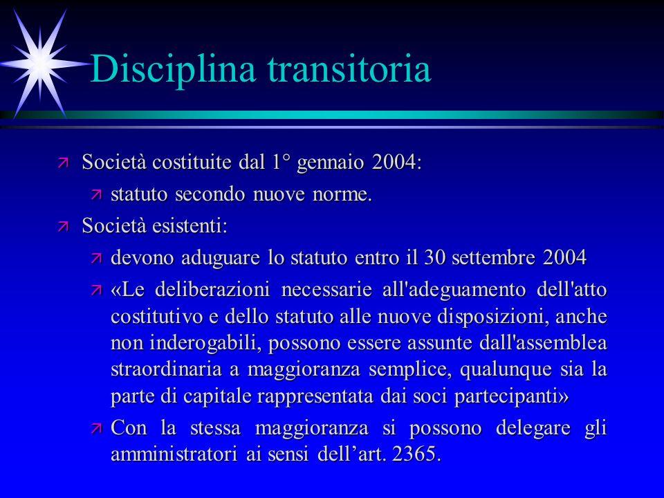 Disciplina transitoria ä Società costituite dal 1° gennaio 2004: ä statuto secondo nuove norme.