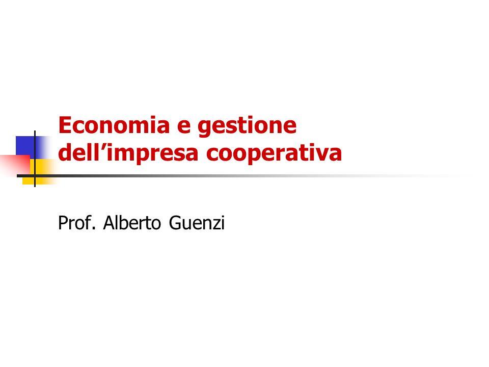 Economia e gestione dellimpresa cooperativa Prof. Alberto Guenzi