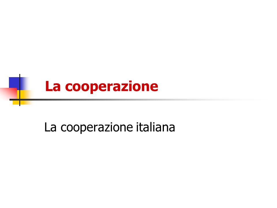 La cooperazione La cooperazione italiana