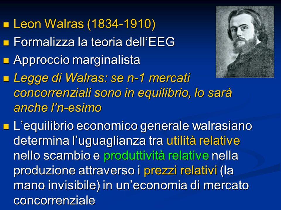 Leon Walras (1834-1910) Leon Walras (1834-1910) Formalizza la teoria dellEEG Formalizza la teoria dellEEG Approccio marginalista Approccio marginalist