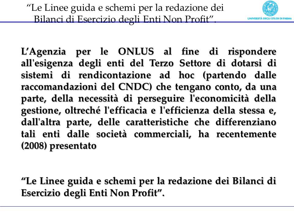 Le Linee guida e schemi per la redazione dei Bilanci di Esercizio degli Enti Non Profit. LAgenzia per le ONLUS al fine di rispondere all'esigenza degl