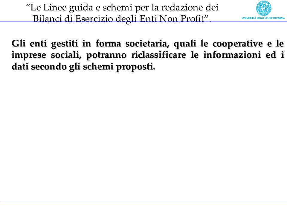 Le Linee guida e schemi per la redazione dei Bilanci di Esercizio degli Enti Non Profit. Gli enti gestiti in forma societaria, quali le cooperative e
