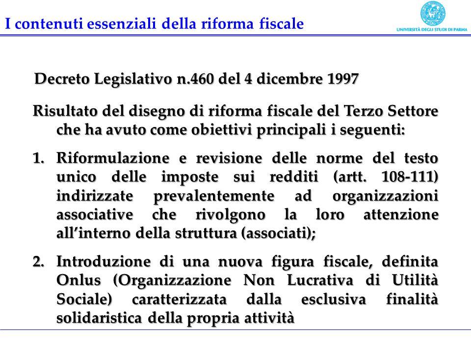 Risultato del disegno di riforma fiscale del Terzo Settore che ha avuto come obiettivi principali i seguenti: 1.Riformulazione e revisione delle norme
