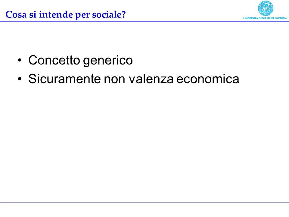 Cosa si intende per sociale? Concetto generico Sicuramente non valenza economica