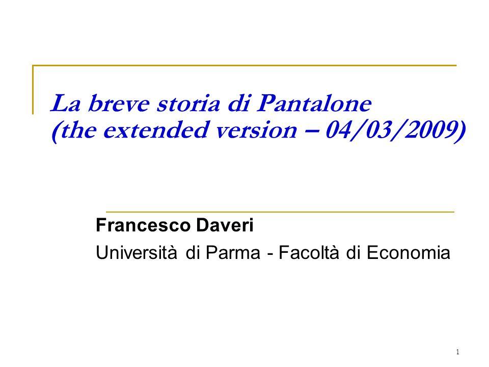1 La breve storia di Pantalone (the extended version – 04/03/2009) Francesco Daveri Università di Parma - Facoltà di Economia