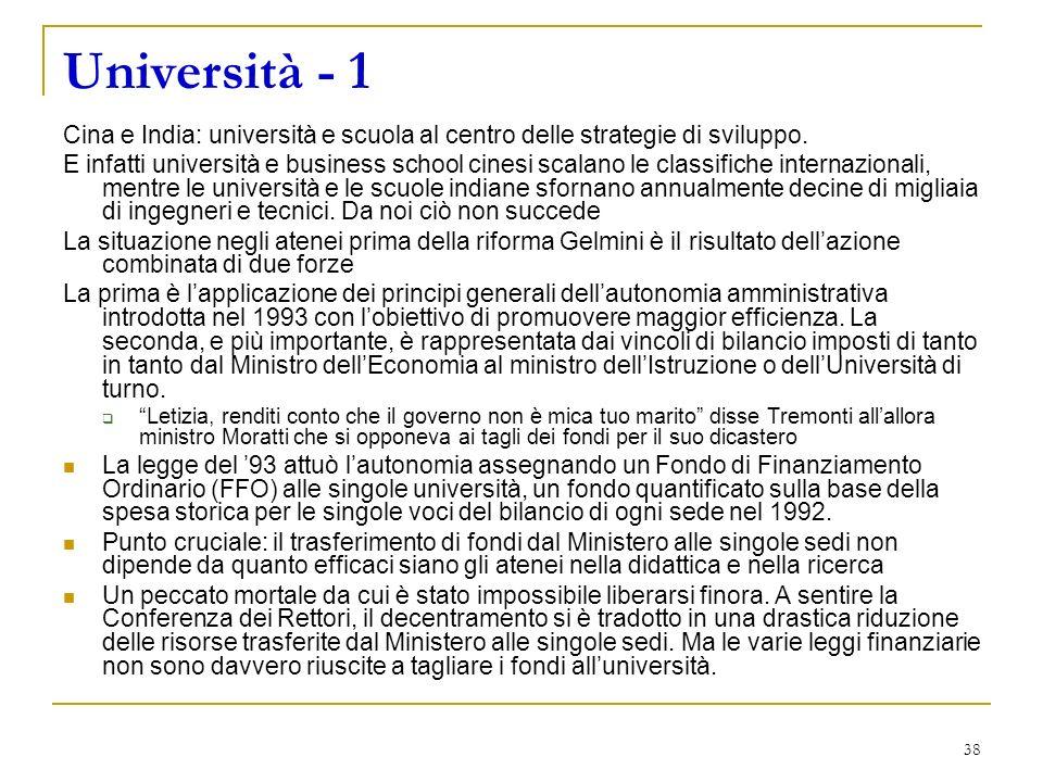 38 Università - 1 Cina e India: università e scuola al centro delle strategie di sviluppo.