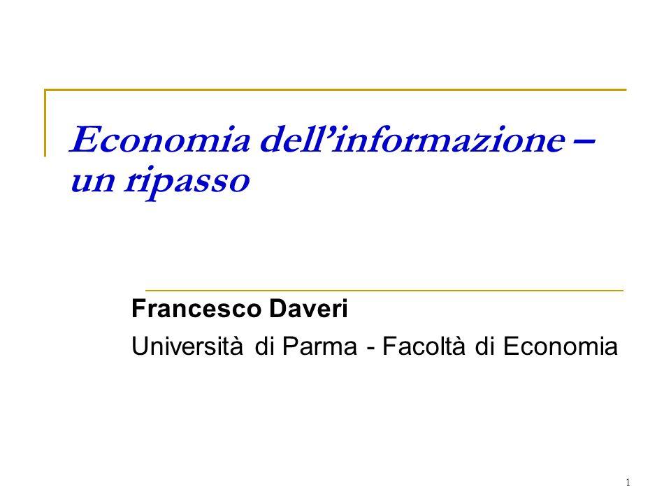 1 Economia dellinformazione – un ripasso Francesco Daveri Università di Parma - Facoltà di Economia