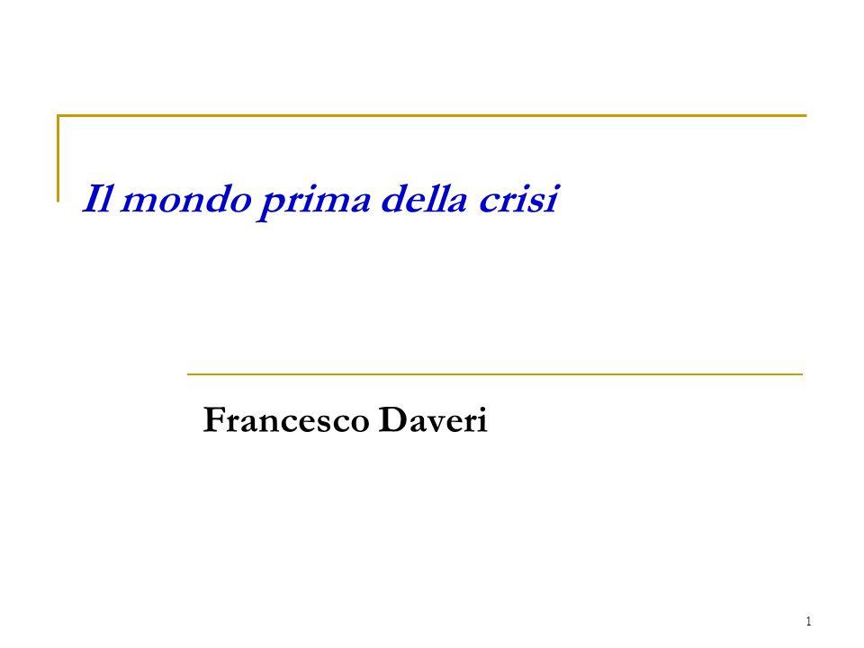 1 Il mondo prima della crisi Francesco Daveri