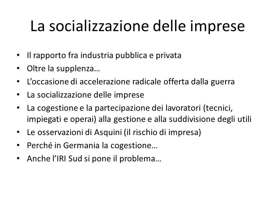 La socializzazione delle imprese Il rapporto fra industria pubblica e privata Oltre la supplenza… Loccasione di accelerazione radicale offerta dalla g