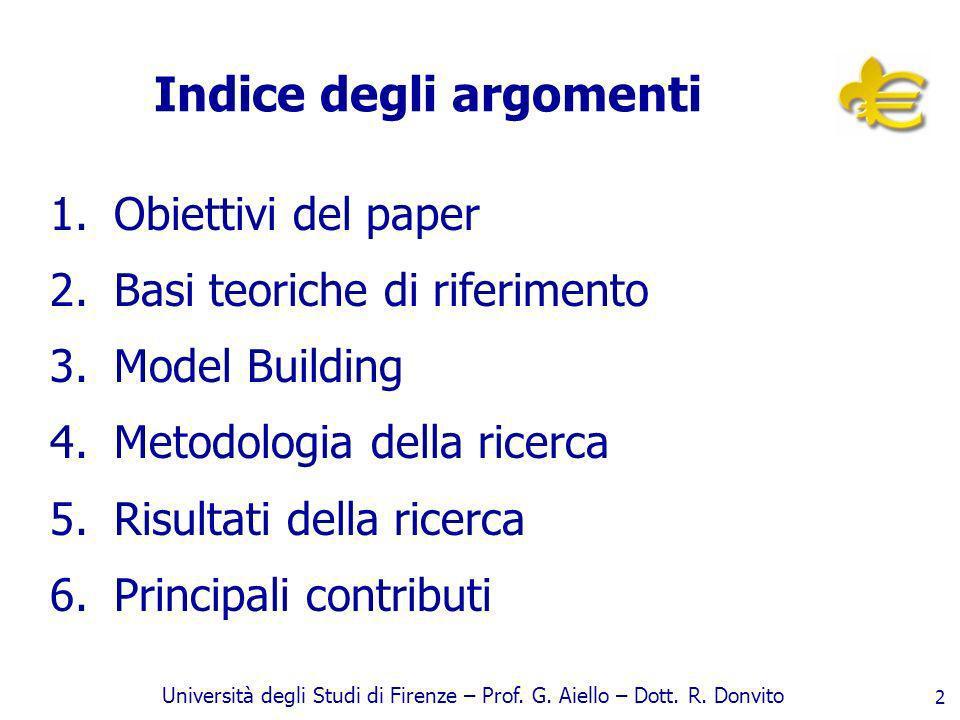 Università degli Studi di Firenze – Prof. G. Aiello – Dott. R. Donvito 2 Indice degli argomenti 1.Obiettivi del paper 2.Basi teoriche di riferimento 3