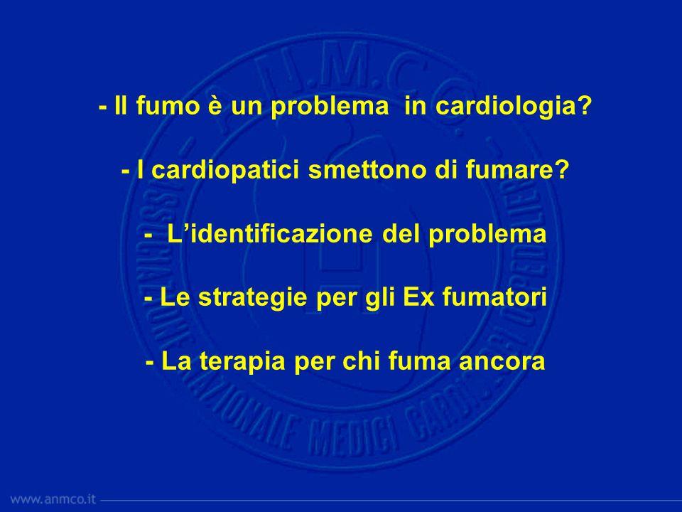 - Il fumo è un problema in cardiologia. - I cardiopatici smettono di fumare.