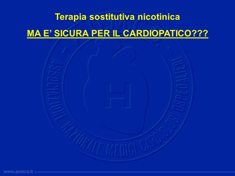 Terapia sostitutiva nicotinica MA E SICURA PER IL CARDIOPATICO