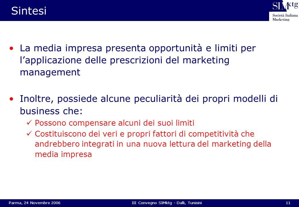 11Parma, 24 Novembre 2006III Convegno SIMktg - Dalli, Tunisini Sintesi La media impresa presenta opportunità e limiti per lapplicazione delle prescriz