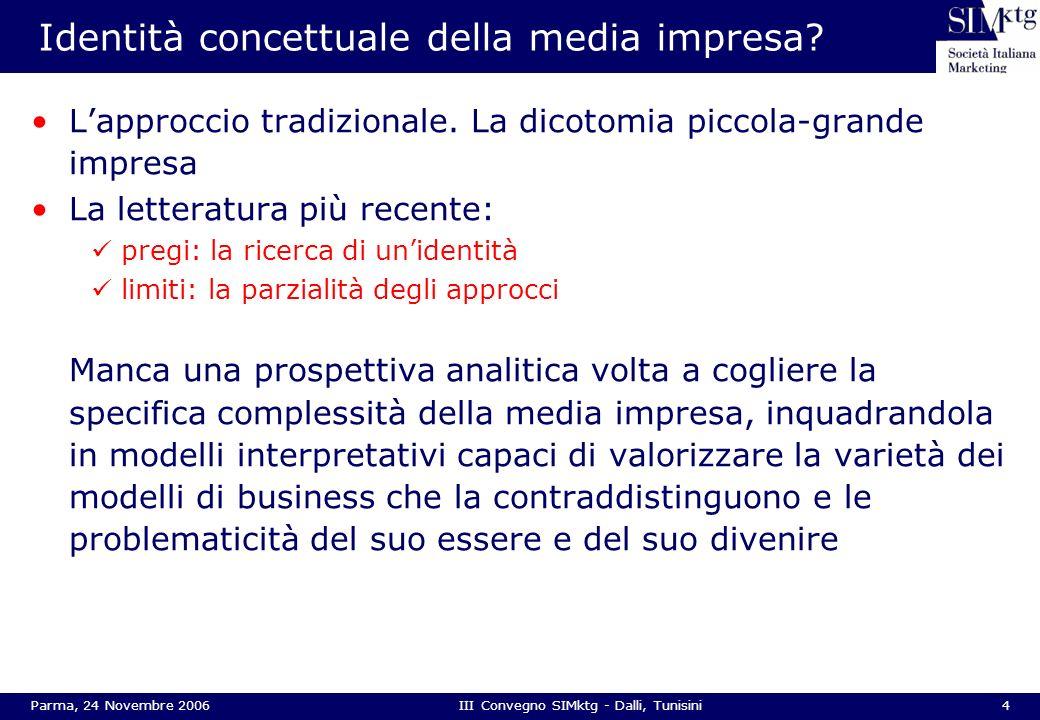 4Parma, 24 Novembre 2006III Convegno SIMktg - Dalli, Tunisini Identità concettuale della media impresa? Lapproccio tradizionale. La dicotomia piccola-