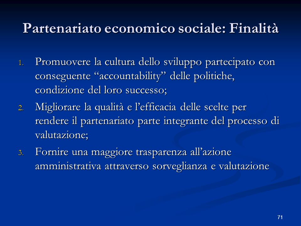71 Partenariato economico sociale: Finalità 1.