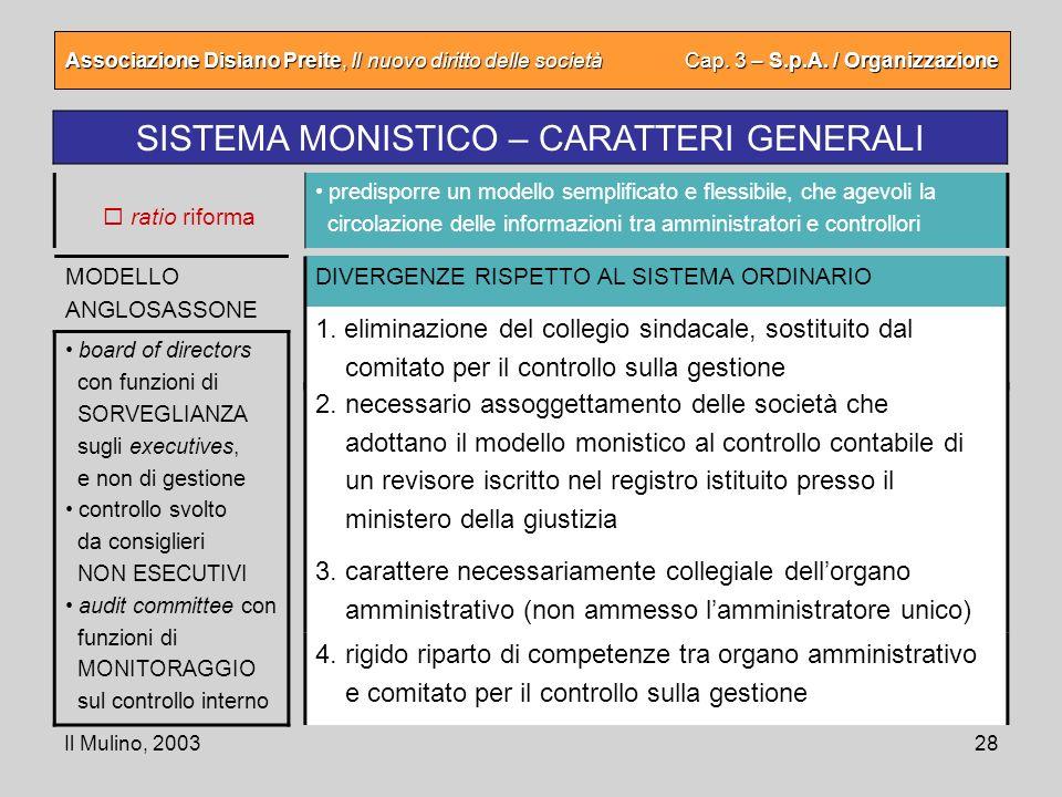Il Mulino, 200328 Associazione Disiano Preite, Il nuovo diritto delle società Cap. 3 – S.p.A. / Organizzazione SISTEMA MONISTICO – CARATTERI GENERALI