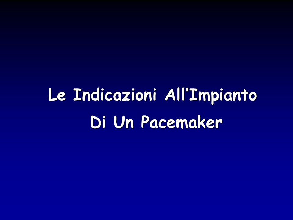 Le Indicazioni AllImpianto Di Un Pacemaker