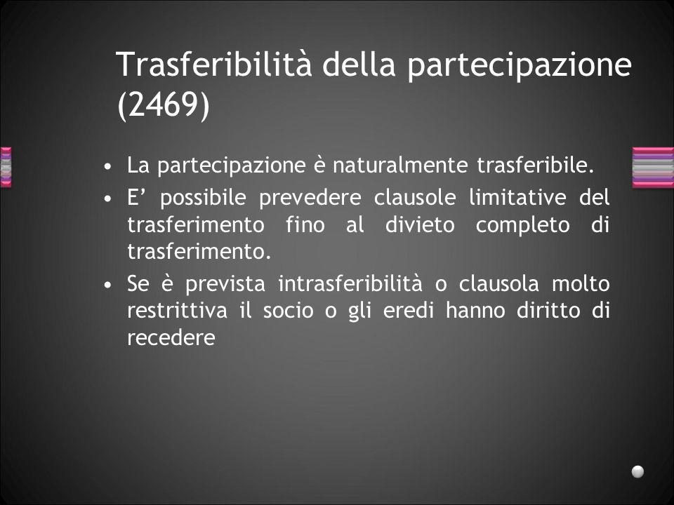 Partecipazione sociale (2468 ss) La partecipazione in s.rl. è la misura nella quale spettano i diritti ai soci e solo se lA.C. non dispone diversament