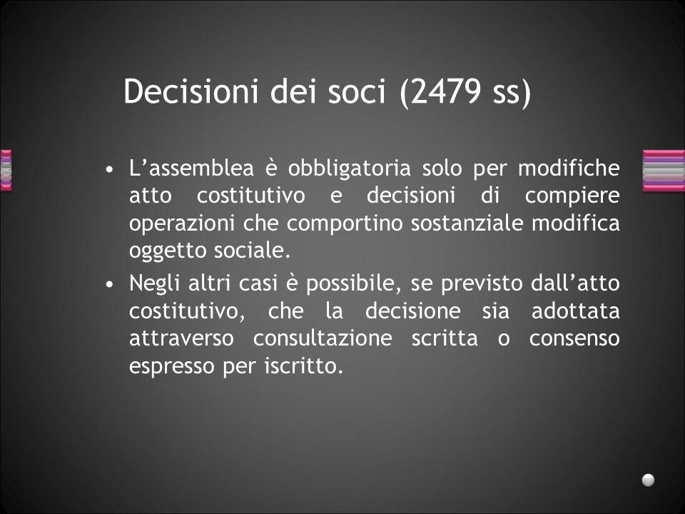 Organizzazione della s.r.l. Tre organi come nella spa: –soci, –amministratori, –sindaci o revisore (non sempre obbligatori) E possibile lamministrazio