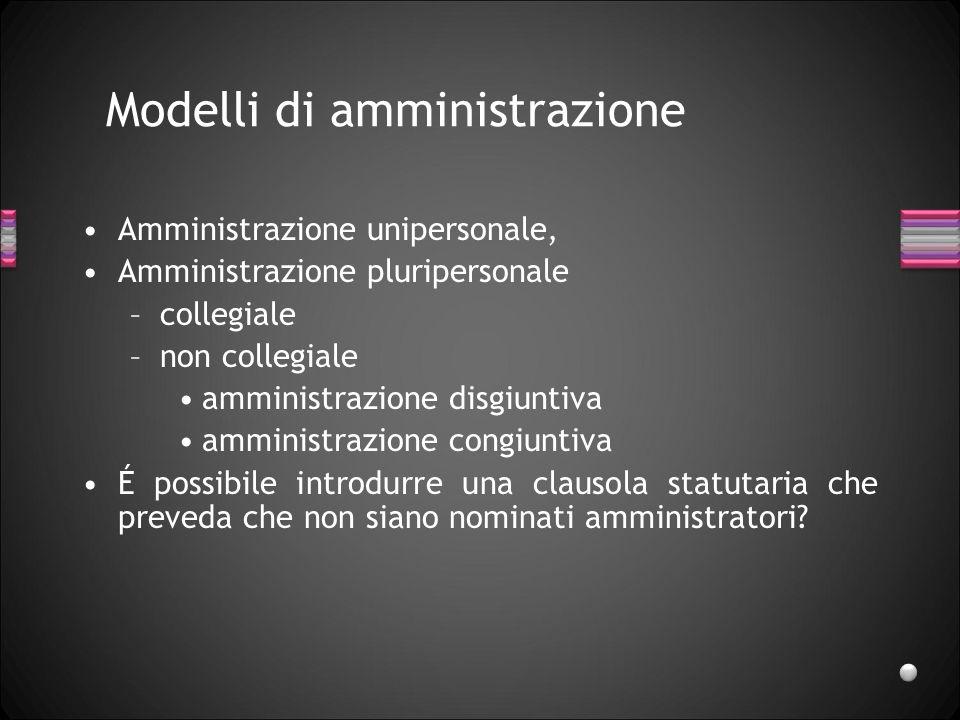 Amministrazione art. 2475 comma 1: Salvo diversa disposizione dellatto costitutivo, lamministrazione della società è affidata a uno o più soci nominat