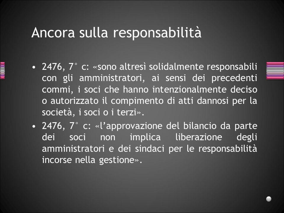 Responsabilità verso i terzi «Le disposizioni dei precedenti commi non pregiudicano il diritto al risarcimento del danno spettante al singolo socio o