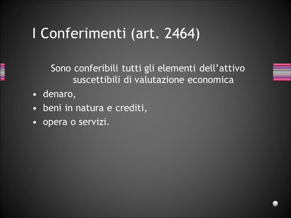 Costituzione (art. 2463) La disciplina ricalca quella prevista per la s.p.a. cui si rinvia in abbondanza. Capitale minimo 10.000 Euro. Si segnala che