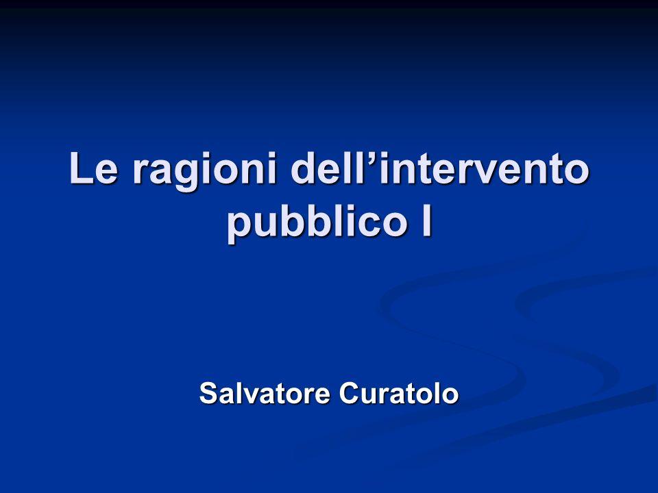 Le ragioni dellintervento pubblico I Salvatore Curatolo